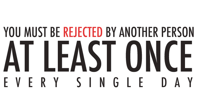 Click here to read Rejection Therapy: The Game You Win by Actively Seeking Out Rejection
