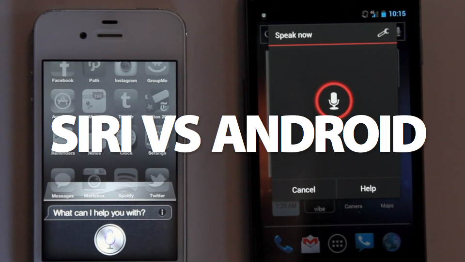 Click here to read Siri vs. Android: Which Is Better at Understanding Voice Commands?