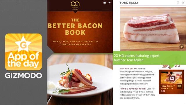 Click here to read The Better Bacon Book: Bacon on Bacon on Bacon on iPad