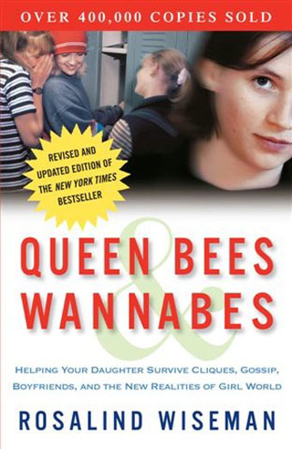 Queen Bees, Wannabes & How Technology Has Changed Teens Forever