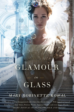 Wicked Magicians and Shifting Glamours: An Exclusive Excerpt from Mary Robinette Kowal's Glamour in Glass