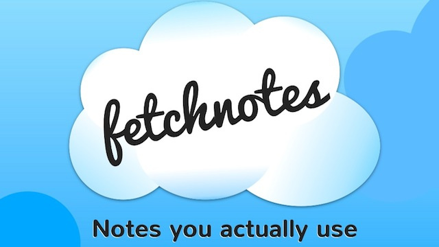 Fetchnotes Makes Taking and Organizing Notes Simple and Easy