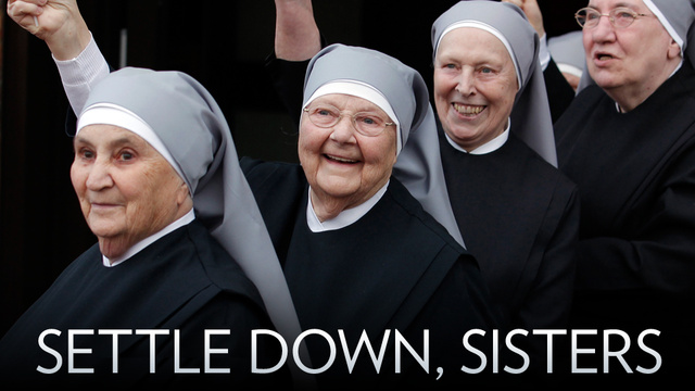 American Nuns Busted for Being a Crazy Bunch of Radical Feminists
