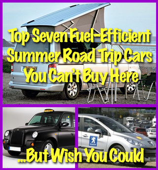 Top Seven Fuel-Efficient Summer Road Trip Cars You Can't Buy Here...But Wish You Could