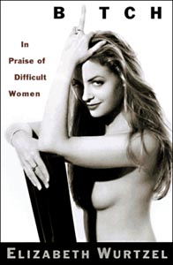 Elizabeth Wurtzel, Hot Crazy Depressive Genius Writer Slut, Is Now 40