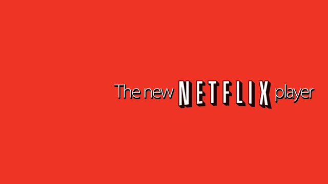 Click here to read The New Netflix Video Player Feature by Feature