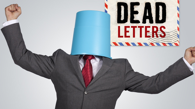 "Dead Letters: ""Now, I Have To Say, I Did Not Actually Read The Article"""