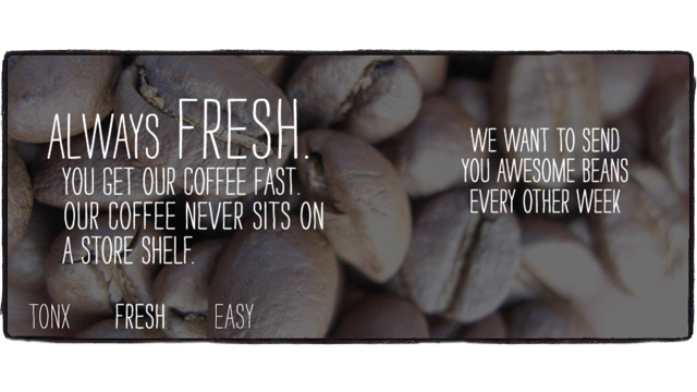 Click here to read Tonx Delivers Freshly Roasted Coffee Beans to Your Door Every Other Week