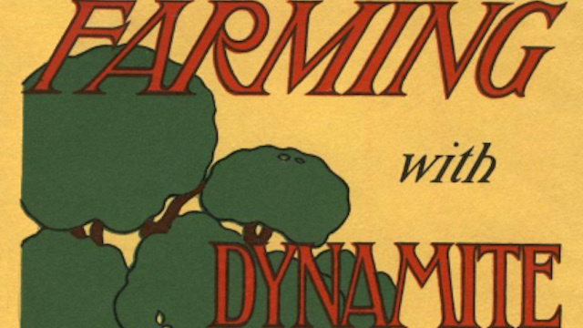 This 1910 brochure explained how to farm with dynamite
