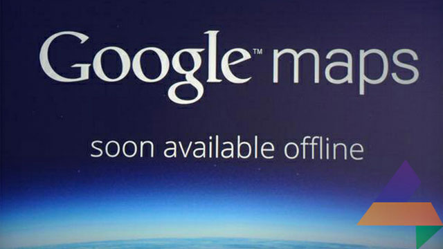 google maps - Google Maps for Android Will Be Available Offline and Let You Navigate When There's No Reception