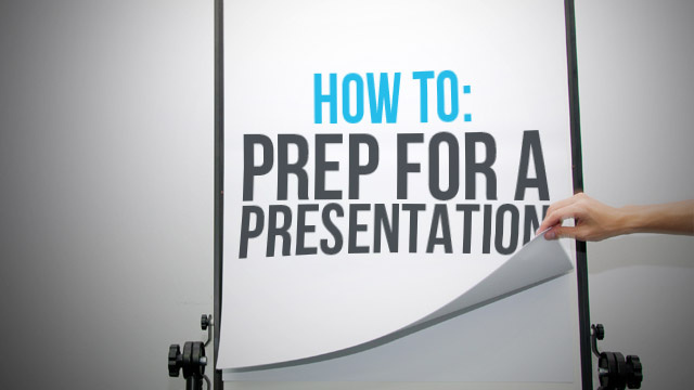 How to Prep for a Presentation