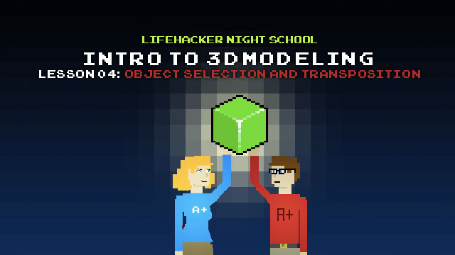 Click here to read Intro to 3D Modeling, Lesson 4: Object Selection and Transposition