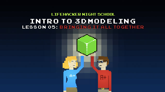 Click here to read Intro to 3D Modeling, Lesson 5: Bringing It All Together