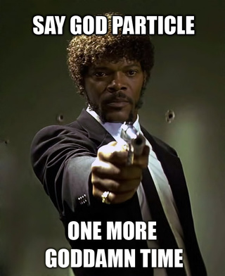 "Stop calling it ""The God Particle!"""