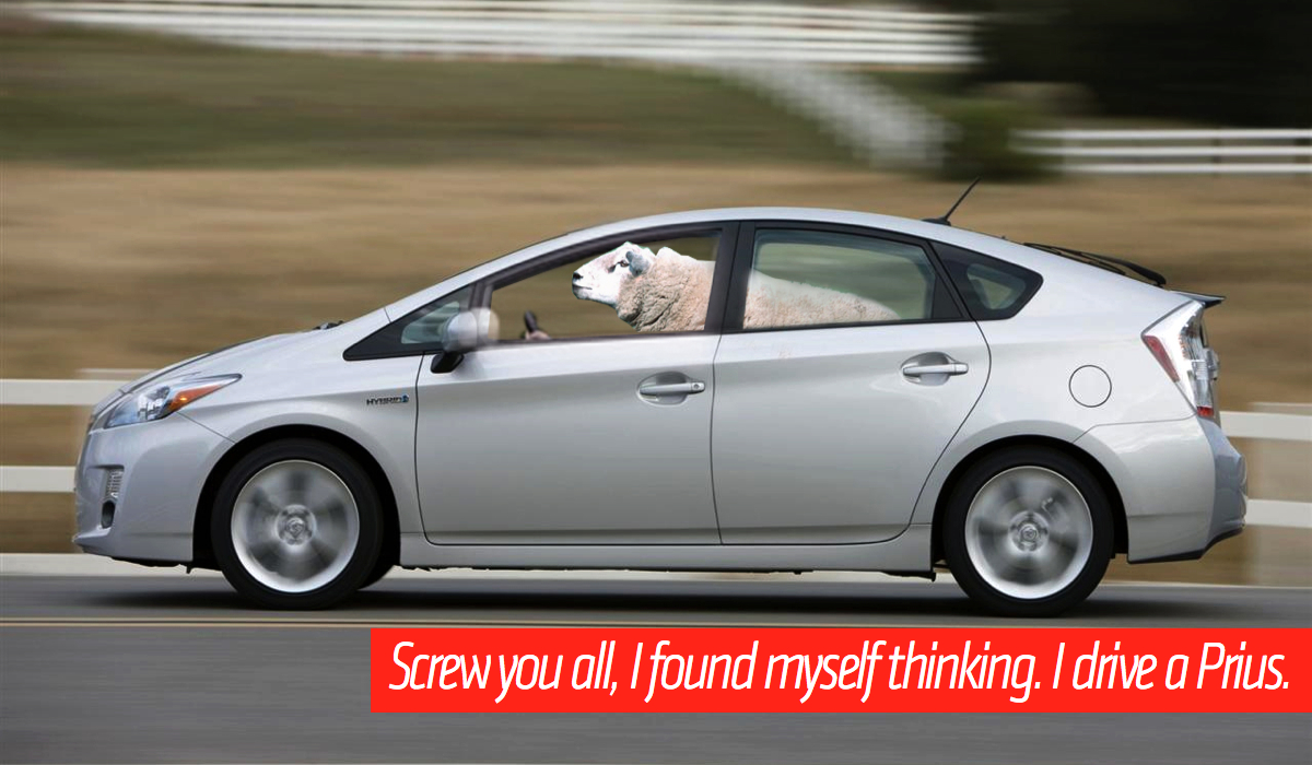 Click here to read Screw You, I Love The Prius