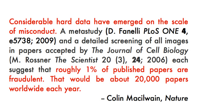 Quote from Colin Macilwain published in Nature.