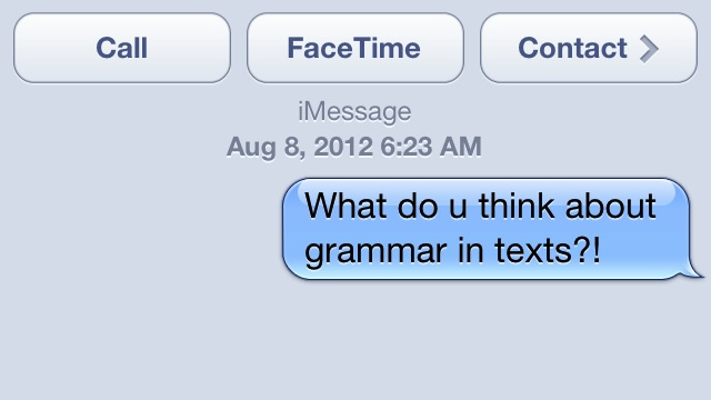 Does Proper Grammar Matter in Text Messages?