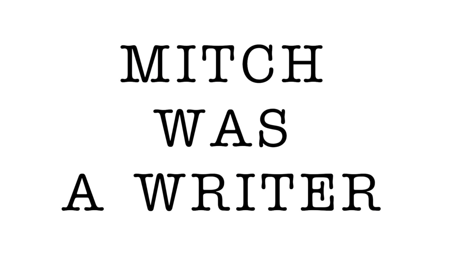 MItch Was a Writer