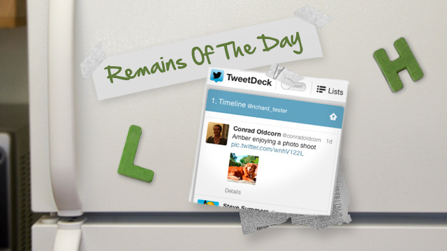 Remains of the Day: TweetDeck Gets a New Look