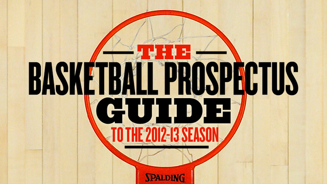 30 Paragraphs About 30 NBA Teams From The Basketball Prospectus Guide To The 2012-13 Season