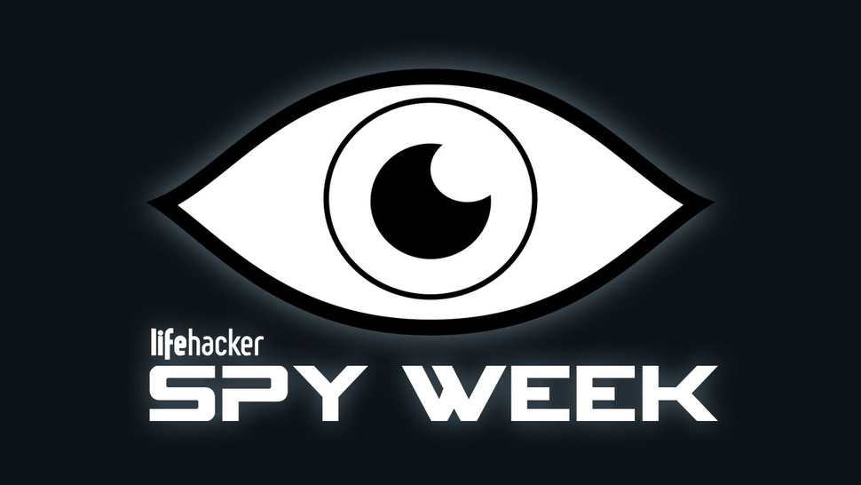 Welcome to Lifehacker's Spy Week