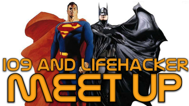 July 1: io9/Lifehacker Meetups in San Francisco and Los Angeles