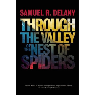 Samuel Delany's massive new novel finally has a publisher and release date!
