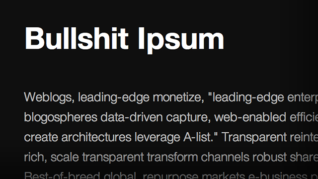 Click here to read Bullshit Ipsum Dummy Text Works Perfectly Fine In Most Business Documents