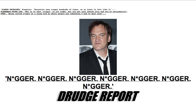 Why Is the Drudge Report Covered in 'N*GGER'? The Coming Right-Wing Freakout Over Django Unchained