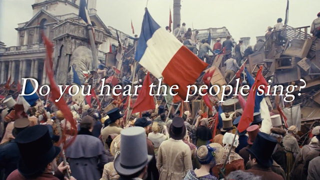 Do you hear the people sing?  Les miserables