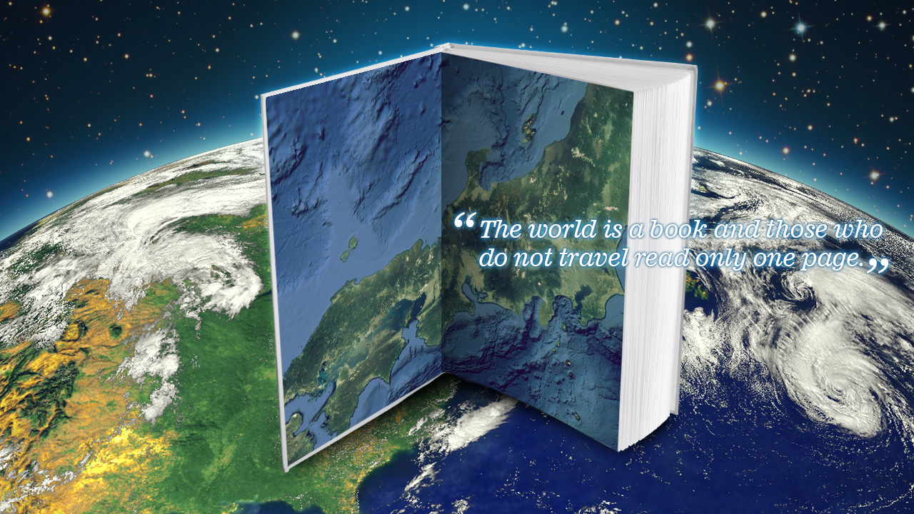 The World Is A Book And Those Who Do Not Travel Read Only