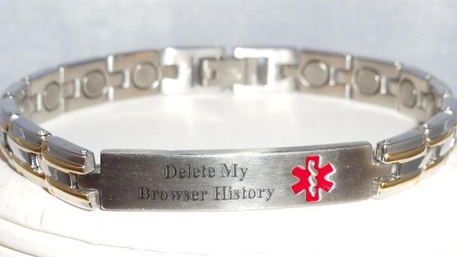 Click here to read We Should All Wear This Medical Alert Bracelet That Makes Sure Your Browser's History Gets Deleted