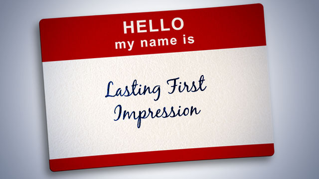 How to Make (and Sustain) a Good First Impression Every Time
