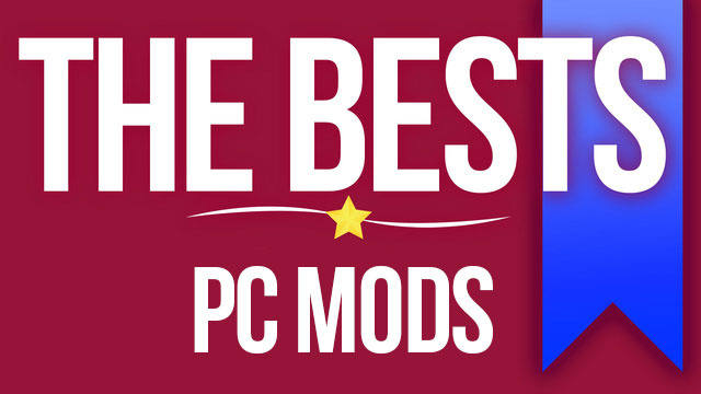 The 12 Best Mods For PC Games