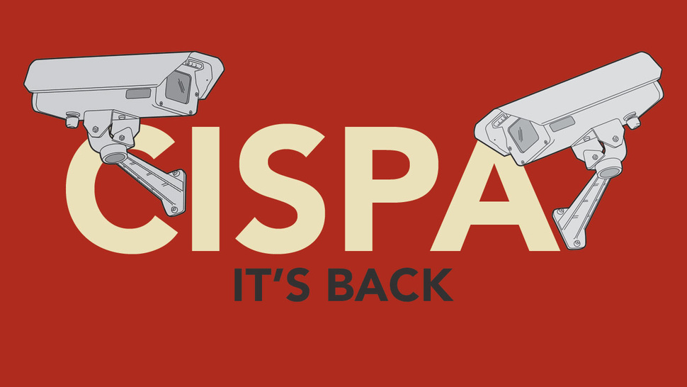 CISPA's Back: Here's What You Need to Know