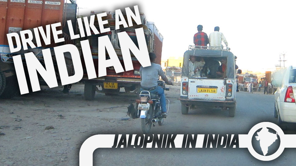 A Guide To Driving In India Without Dying