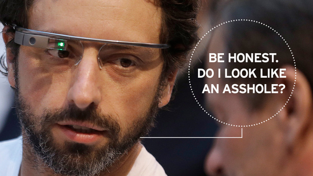 If You Wear Google's New Glasses You Are An Asshole