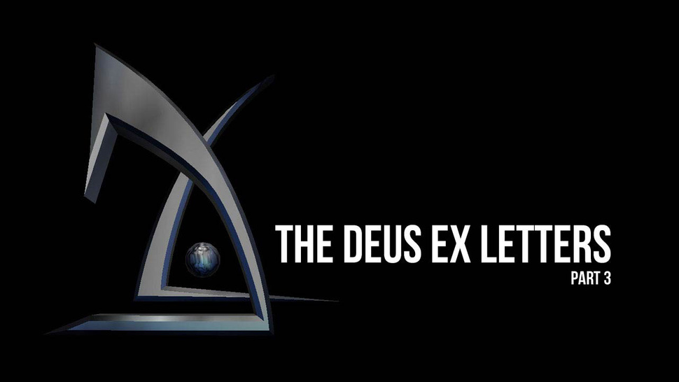 Choice, Consequence, and Snake-Skins: The <em>Deus Ex</em> Letters Continue