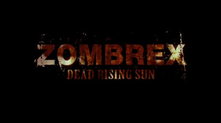 Zombrex Dead Rising Sun: The Story So Far