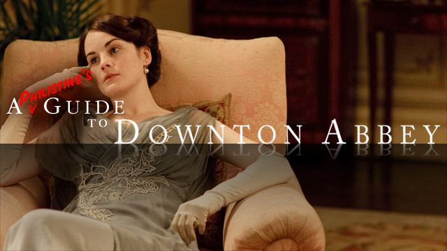 Why Everyone in the Universe Should Watch Downton Abbey