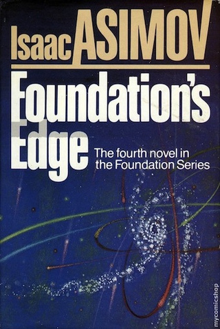 Foundation's Edge by Isaac Asimov: The end is the beginning is the end