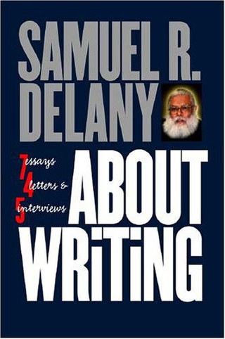 Samuel Delany Will Come Into Your House And Shred Your Notebooks