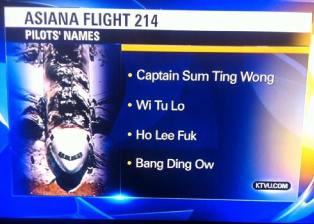 "KTVU Reports Asiana Air Pilots Were ""Sum Ting Wong"" and ""Ho Lee Fuk"""