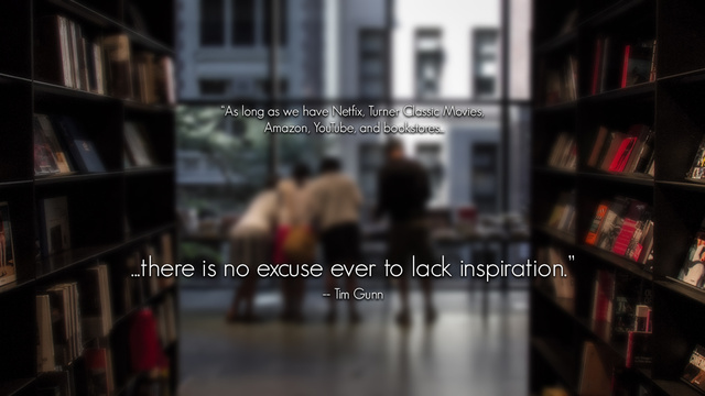 """""""There Is No Excuse Ever to Lack Inspiration"""""""