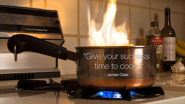 """Give Your Success Time to Cook"""