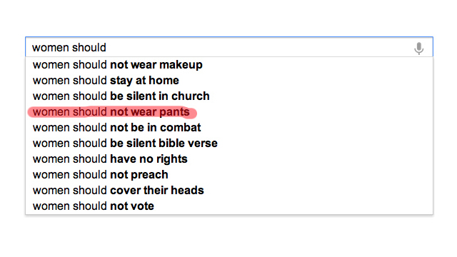 Google Autocomplete Tells Us That Women Are Crazy and Should Not Wear Pants